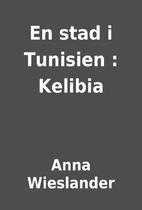 En stad i Tunisien : Kelibia by Anna…