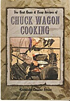 Chuckwagon Cooking: The Best Basic and Easy…