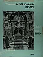 Wiener Synagogen 1825-1938 by Pierre Genée