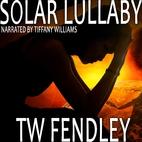 Solar Lullaby by T. W. Fendley