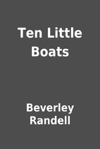 Ten Little Boats by Beverley Randell