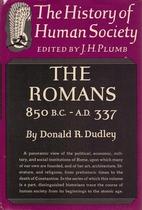 The Romans 850 B.C.- 337 A.D. by Donald R.…