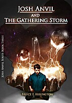 Josh Anvil and the Gathering Storm by Bruce…