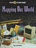 Mapping Our World (Maps & Mapmakers) by…
