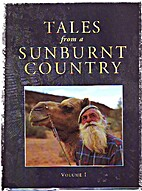 Tales From a Sunburnt Country Volume 1 by…