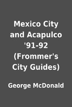 Mexico City and Acapulco '91-92…