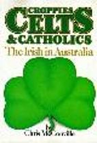 Croppies, Celts & Catholics : the Irish in…