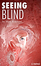 Seeing Blind by Mary Rowland
