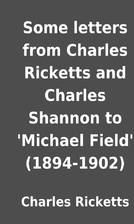 Some letters from Charles Ricketts and…