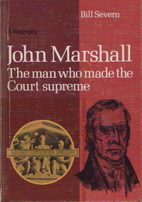 John Marshall, the man who made the Court…