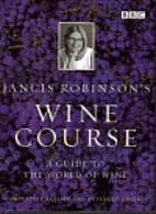 Jancis Robinson's Wine Course by Jancis…