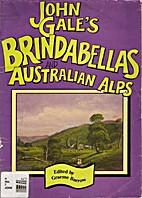 John Gale's Brindabellas and Australian Alps…