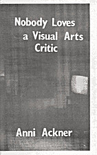 Nobody Loves a Visual Arts Critic by Anni…
