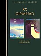 The XX Olympiad: Munich 1972 Innsbruck 1976…