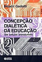 A Concepção Dialética da Educação by…