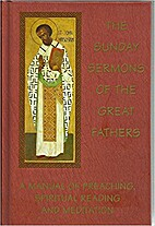Sunday Sermons of the Great Fathers, The;…