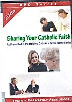 Sharing your Catholic faith : building…