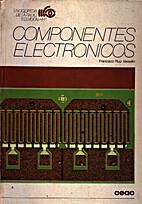 Componentes electronicos by Francisco Ruiz…