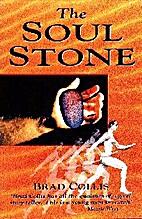 The Soul Stone by Brad Collis
