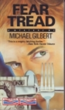 Fear to Tread by Michael Gilbert