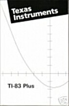 TI-83 Plus Graphing Calculator Guidebook by…