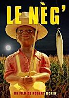 Le Nèg' by Robert Morin