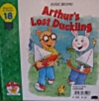 Arthur's Lost Duckling by Marc Brown