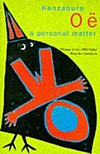 A Personal Matter by Kenzaburō Ōe