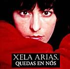 Xela Arias, quedas en nós by Valentín…