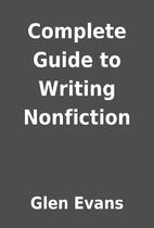 Complete Guide to Writing Nonfiction by Glen…