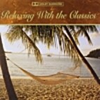 Relaxing with the Classics [sound recording]…
