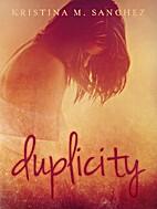 Duplicity by Kristina M. Sanchez