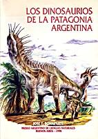 Los dinosaurios de la Patagonia argentina by…