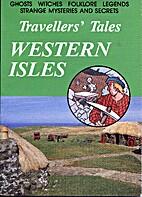 Travellers' Tales: Western Isles by Helen…