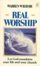 Real Worship: It Will Transform Your Life by…