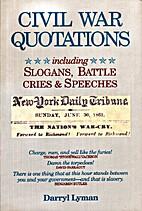 Civil War Quotations by Darryl Lyman