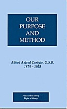 Our Purpose And Method by Abbot Aelred…