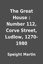The Great House : Number 112, Corve Street,…