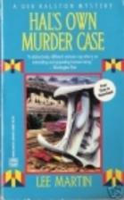 Hal's Own Murder Case by Lee Martin