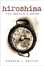 Hiroshima: The World's Bomb by Andrew J.…