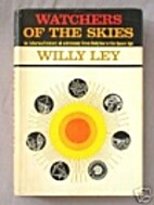 Watchers of the Skies by Willy Ley