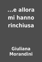 ...e allora mi hanno rinchiusa by Giuliana…