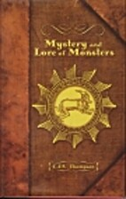 Mystery and Lore of Monsters by C J S…