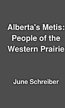 Alberta's Metis: People of the Western…