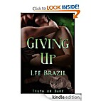 Giving Up (Truth or Dare #3) by Lee Brazil