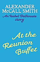 At the Reunion Buffet by Alexander McCall…
