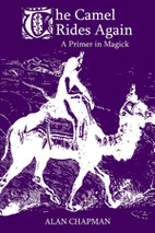 The Camel Rides Again: A Primer in Magick by…