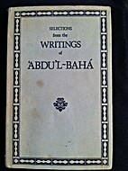 Selections from the Writings of Abdu'l-Baha…