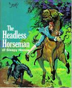 The Headless Horseman of Sleepy Hollow by…
