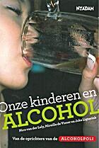 Onze kinderen en alcohol : van de oprichters…